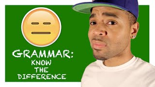 Grammar: Know The Difference - @Fresh