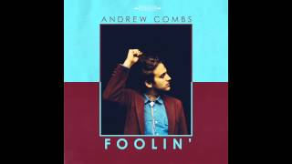 ANDREW COMBS - Foolin