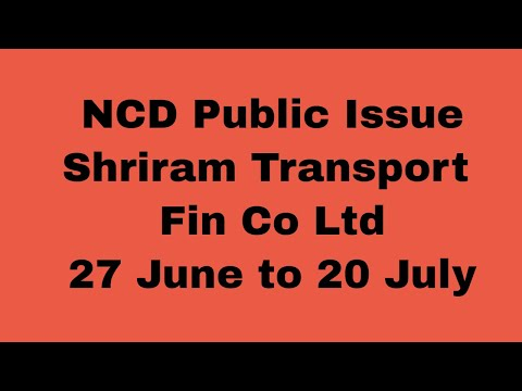 Shriram Transport Finance Company Ltd: NCD issue opens 27 June to 20 July 2018