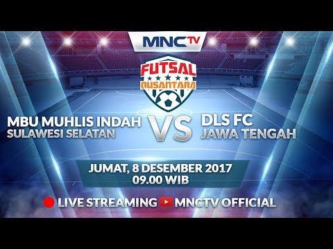 MBU Muhlis Dahlia (SULSEL) VS DLS (JAWA TENGAH) (FT : 1-2) - Liga Futsal Nusantara 2017