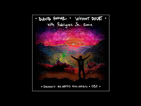 David Hohme - Without Doubt (Rodriguez Jr. Remix)