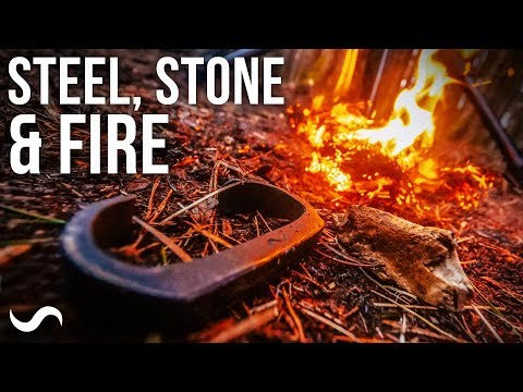 STEEL & STONE: HOW TO LIGHT A FIRE IN THE WILDERNESS!!!