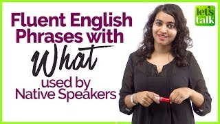 Learn Daily Use Fluent English Phrases with 'WHAT' used by Native English Speakers   English Lesson