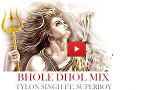 BHOLE DHOL MIX 2017-Tylon Singh Feat. SuperBoy | Full Video Song 2017 | New dj songs 2017