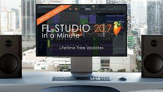 FL Studio 20.7 | In a Minute!