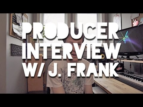 Music Producer Interview: J. Frank Answers Some Questions