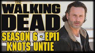 the walking dead season 6 episode 11 knots untie post episode recap and review