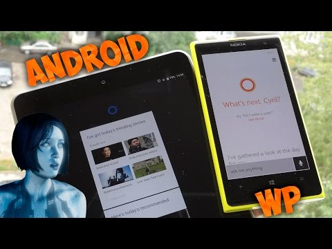 Cortana на Android и Windows Phone - Cравнение голосового ассистента