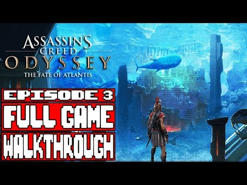 Assassin's Creed Odyssey THE FATE OF ATLANTIS Episode 3 Gameplay Walkthrough Part 1 FULL GAME