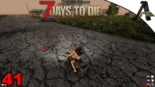 7 DAYS TO DIE -ALPHA 15 - EP41 - Another Awesome Loot Run