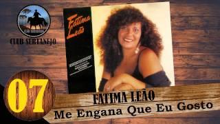 Baixar ME ENGANA QUE EU GOSTO - FATIMA LEÃO COM PARTICIPAÇÃO DE ZEZÉ DI CAMARGO & LUCIANO - CD 1992