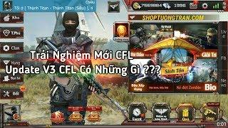 CF Mobile/CF Legends | Trải Nghiệm Bản Update V3 CFL Sau Hơn 2 Năm Cú Lừa | Tường Trần CFM