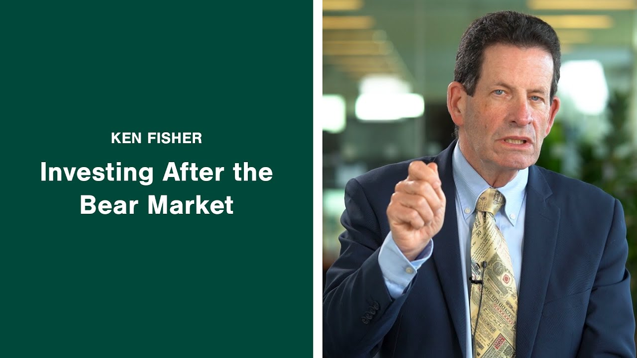 Ken Fisher on Investing After the Bear Market