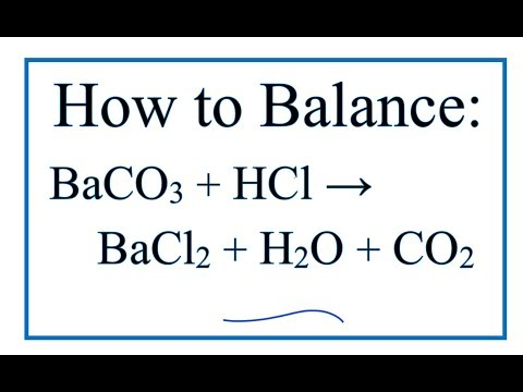 How To Balance BaCO3 + HCl = BaCl2 + H2O + CO2   |  Barium Carbonate + Hydrochloric Acid