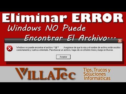 """Eliminar Error """"Windows No Puede Encontrar El Archivo"""""""