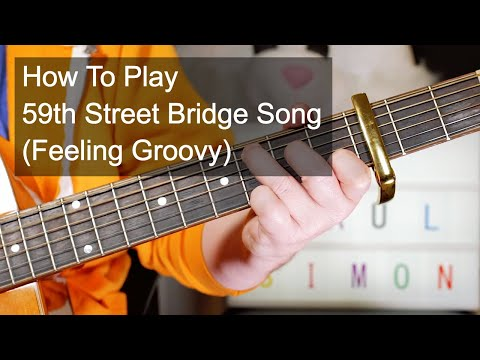 59th Street Bridge Song Feeling Groovy Simon & Garfunkel Guitar Lesson