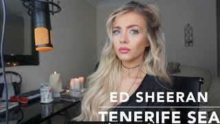 Ed Sheeran - Tenerife Sea | Cover