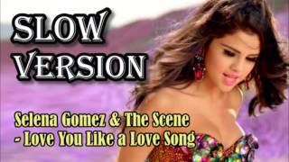 selena gomez the scene love you like a love song slow version