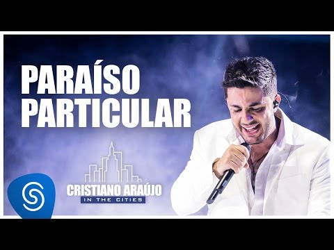 Cristiano Araújo - Paraíso Particular (DVD In The Cities)[Video Oficial]