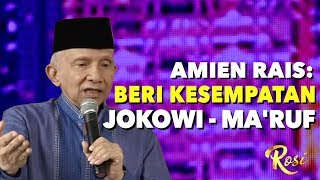 Download Video Amien Rais: Beri Kesempatan Jokowi - Ma'ruf Amin | Pertemuan Jokowi - Prabowo - ROSI (5) MP3 3GP MP4
