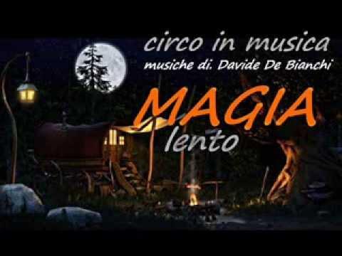 MAGIA musica di. DAVIDE DE BIANCHI debianchi@hotmail.it