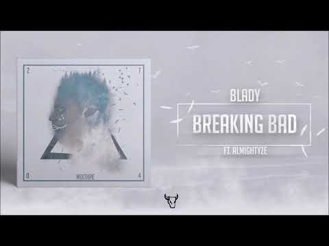 10. Blady - Breaking Bad Remix feat.  Almightyze