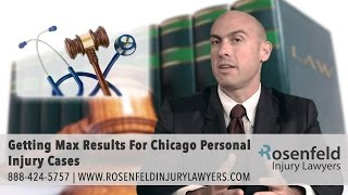 Getting Max Results For Chicago Personal Injury Cases - Rosenfeld Injury Lawyers