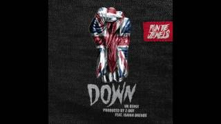 Run The Jewels - Down (U.K. Remix produced by Z Dot featuring Isaiah Dreads)