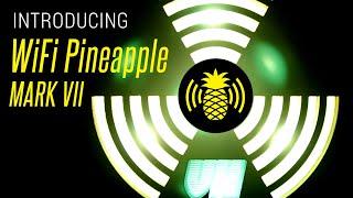 Introducing the WiFi Pineapple Mark VII