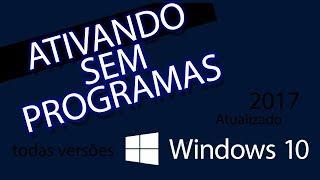 Ativando Windows 10 sem usar programas - Todas as Versões