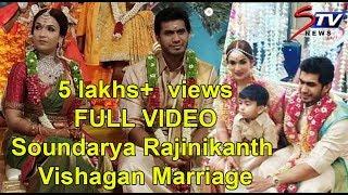 FULL VIDEO: Soundarya Rajinikanth - Vishagan Marriage | Rajini,Kamal Hassan ,Dhanush ,Anirudh|STV