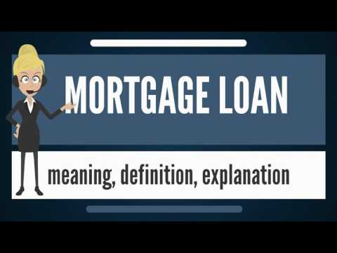 What is MORTGAGE LOAN? What does MORTGAGE LOAN mean? MORTGAGE LOAN meaning & explanation