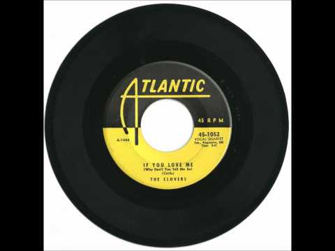 Clovers - If You Love Me (Why Won't You Tell Me So) - Good Mid Tempo R&B