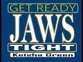 Get ready to Get your Jaws Tight