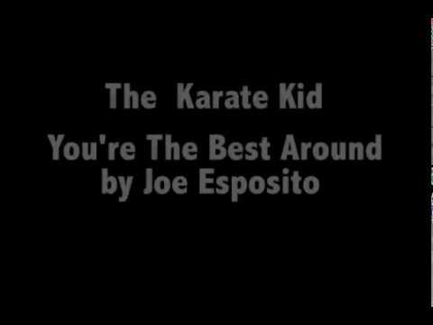 Joe Esposito -  (You're the Best Around) - The Karate Kid Soundtrack