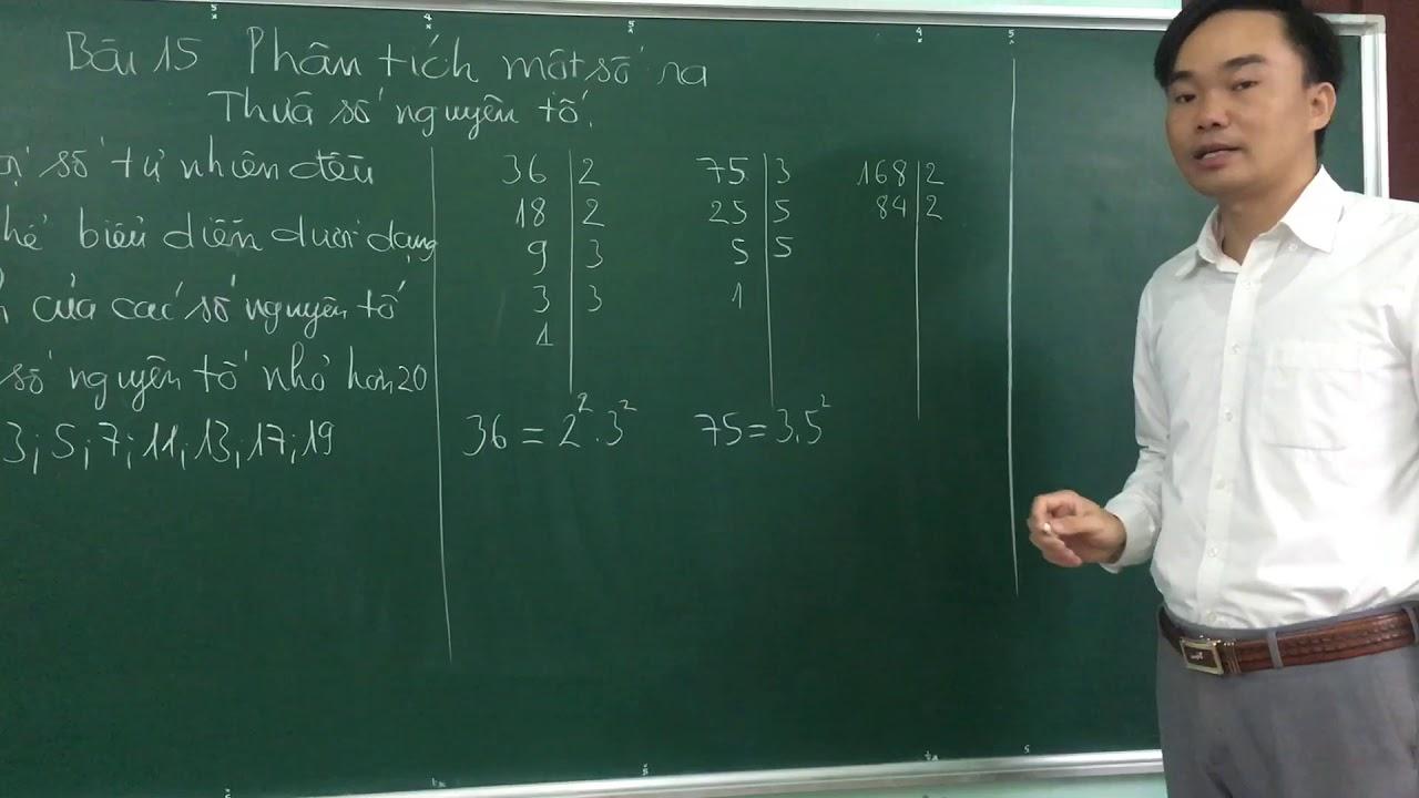 Phân tích một số ra thừa số Nguyên Tố Thầy Khương lớp 6