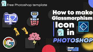 How to Make Glass Morphism Icon in Photoshop | Free Photoshop Template | UI Design Trend 2021