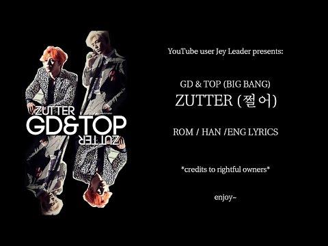 GD&TOP (BIG BANG)- ZUTTER (쩔어) [ROM/HAN/ENG LYRICS]