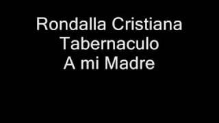 Rondalla cristiana Tabernaculo  (A mi Madre)