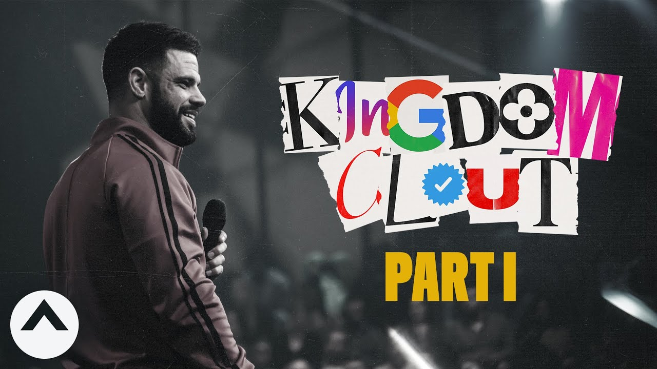 Kingdom Clout Part 1 | Pastor Steven Furtick | Elevation Church