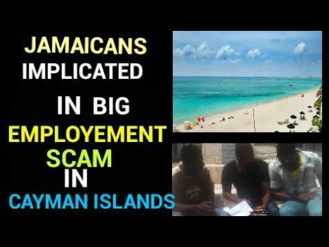 JAMAICANS IMPLICATED IN BIG EMPLOYMENT SCAM IN CAYMAN ISLAND JAN 15 2018