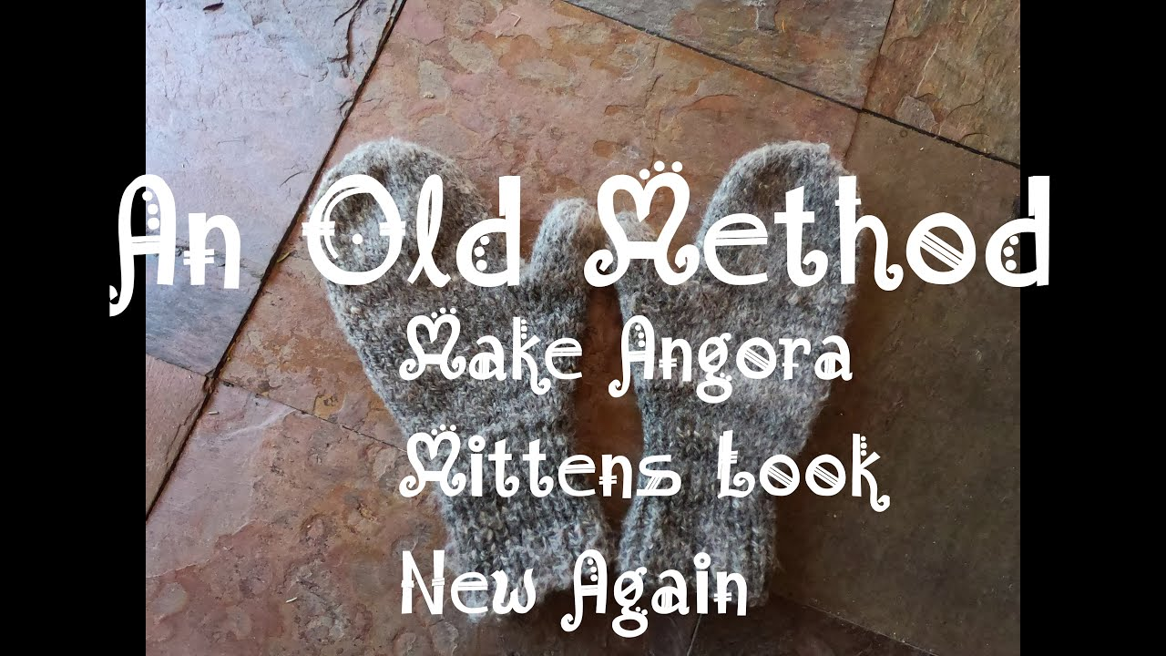 An old method to make angora mittens look new again
