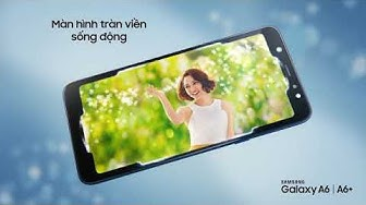 Siêu phẩm Samsung Galaxy A6/A6+