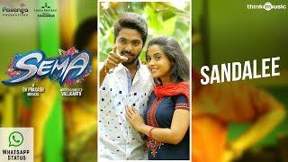 Sema Songs   Sandalee Whatsapp Status  G.V. Prakash Kumar, Arthana Binu   Valliganth   Pandiraj