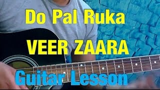 Do Pal Ruka Khwabo Ka Karva Guitar Lesson | Veer Zaara | Shahrukh Khan | Easy Guitar Lesson