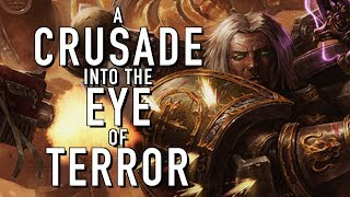 Could The Imperium Launch a Crusade into the Eye of Terror in Warhammer 40k