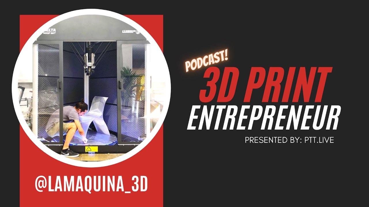 3D Print BIG with La MÁQUINA | #3Dprint Entrepreneur (S2:E10)