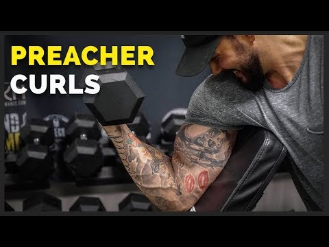 Preacher Curls Are What Your Bicep Workouts Have Been Missing!