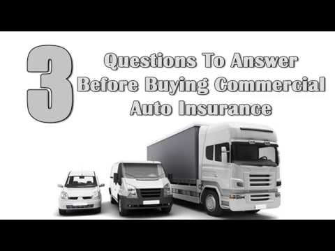 3 Questions To Answer Before Buying Commercial Auto Insurance