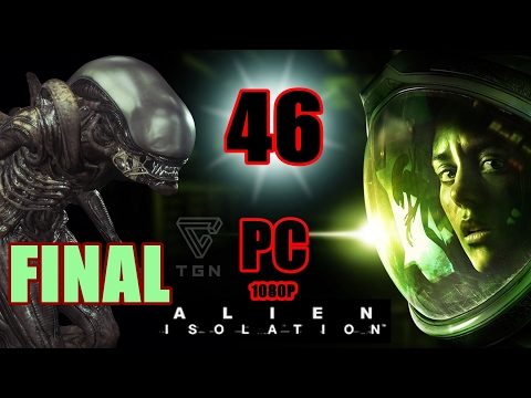 Let's Play  Gameplay Guia ALIEN ISOLATION  PC en Español capitulo 46 FINAL 1080P FULL HD.